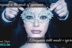 Arrogance is the mask of ignorance.